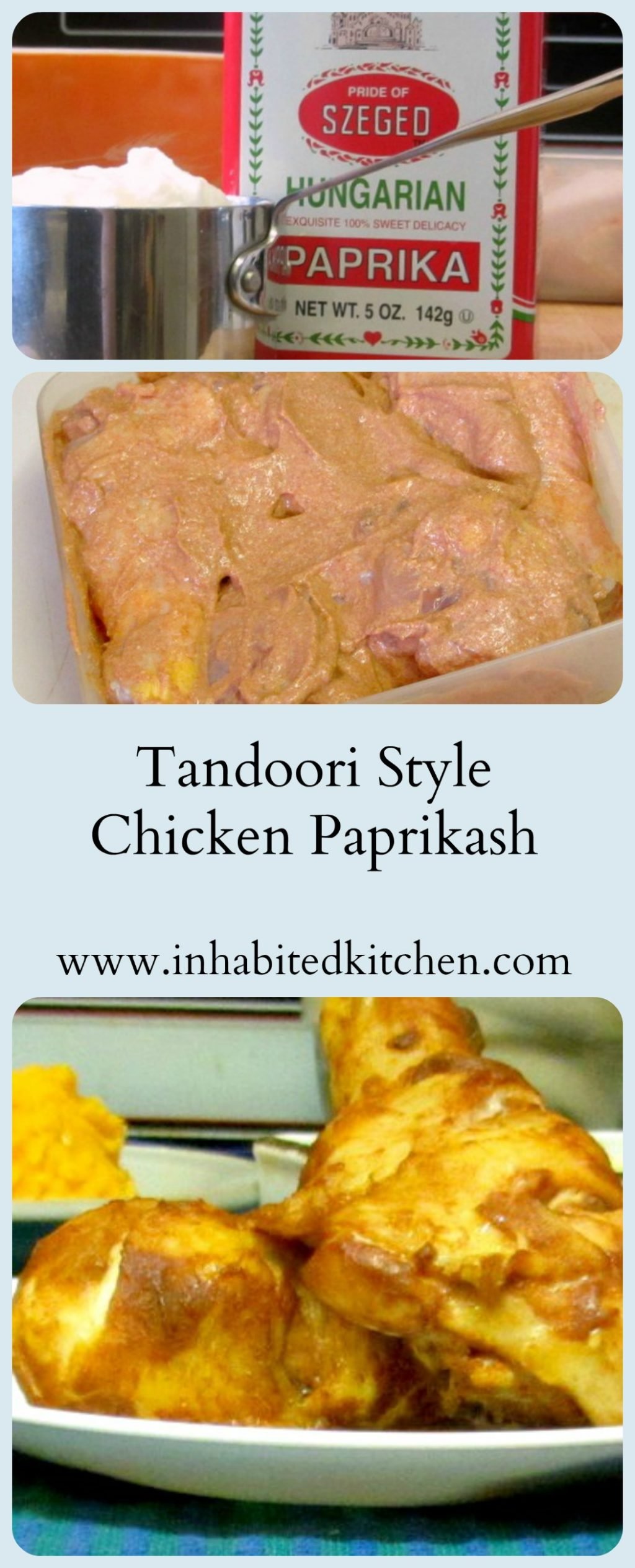 Use sweet Hungarian paprika, instead of Indian spices, in a yogurt marinade, then cook the chicken as if you were making tandoori chicken. www.inhabitedkitchen.com